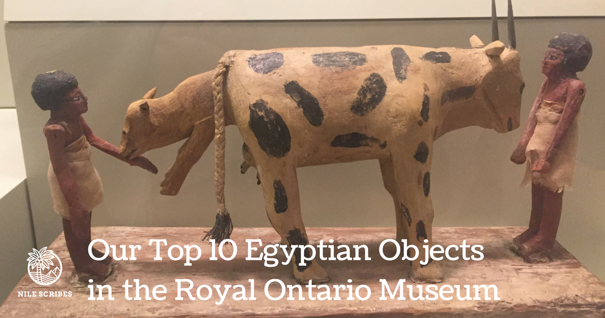 Our Top 10 Egyptian Objects in the Royal Ontario Museum
