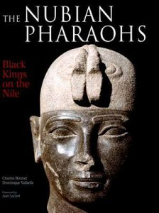 The Nubian Pharaohs: Black Kings on the Nile