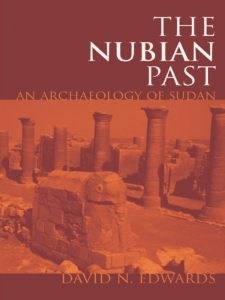 The Nubian Past: An archaeology of the Sudan
