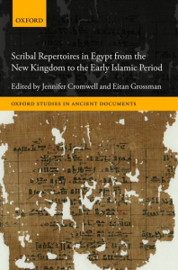 "J. Cromwell & E. Grossman ""Scribal Repertoires in Egypt from the New Kingdom to the Early Islamic Period"""