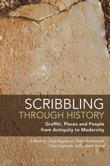 Scribbling through History. Graffiti, Places and People            from Antiquity to Modernity